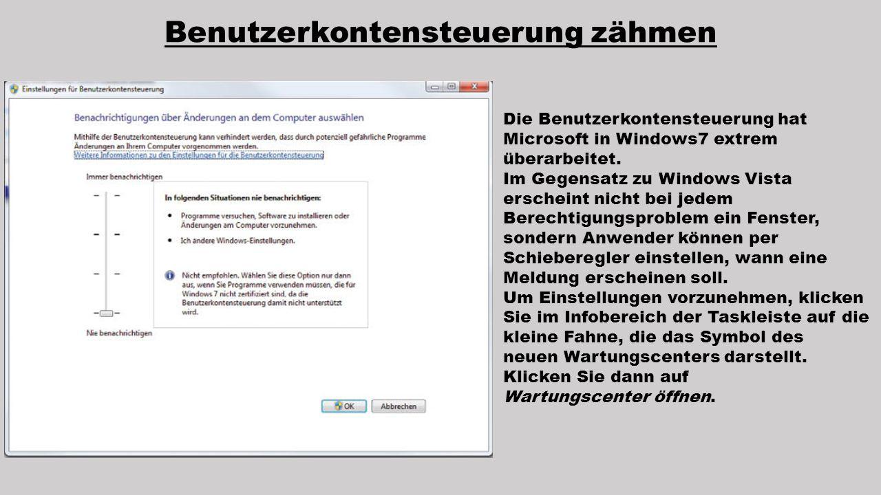 Die Benutzerkontensteuerung hat Microsoft in Windows7 extrem überarbeitet. Im Gegensatz zu Windows Vista erscheint nicht bei jedem Berechtigungsproble