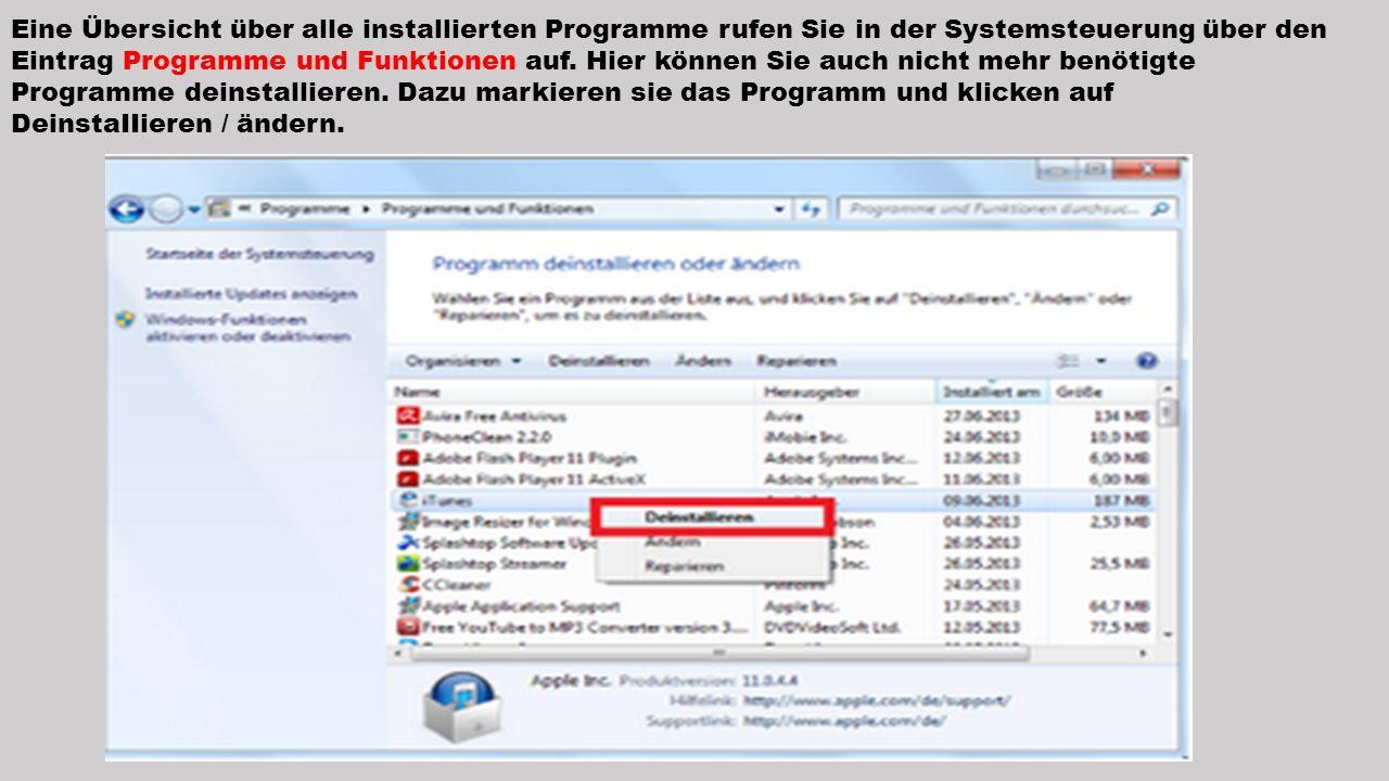 Eine Übersicht über alle installierten Programme rufen Sie in der Systemsteuerung über den Eintrag Programme und Funktionen auf. Hier können Sie auch