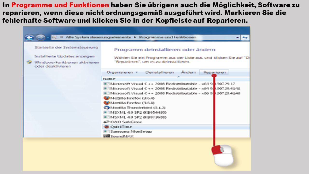 In Programme und Funktionen haben Sie übrigens auch die Möglichkeit, Software zu reparieren, wenn diese nicht ordnungsgemäß ausgeführt wird. Markieren