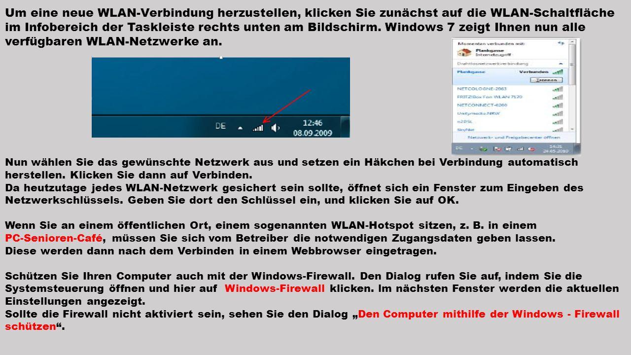 Um eine neue WLAN-Verbindung herzustellen, klicken Sie zunächst auf die WLAN-Schaltfläche im Infobereich der Taskleiste rechts unten am Bildschirm. Wi