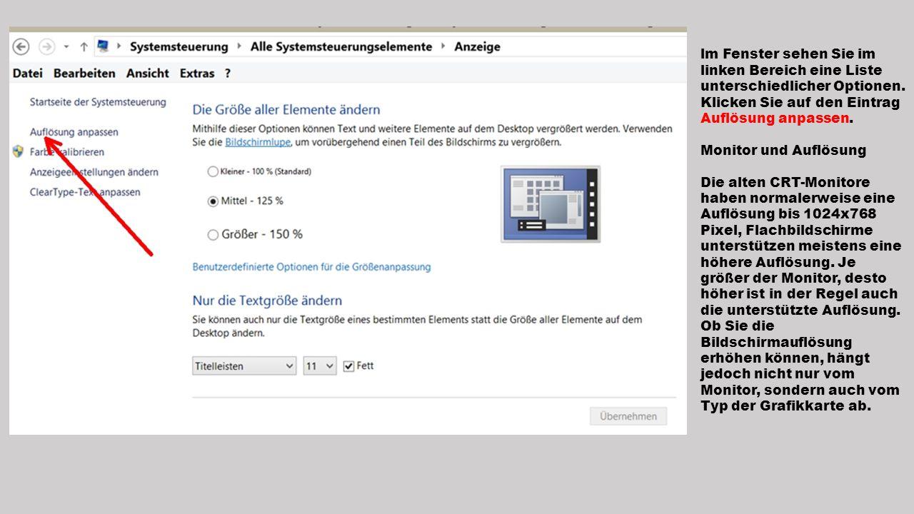 lm Fenster sehen Sie im linken Bereich eine Liste unterschiedlicher Optionen. Klicken Sie auf den Eintrag Auflösung anpassen. Monitor und Auflösung Di