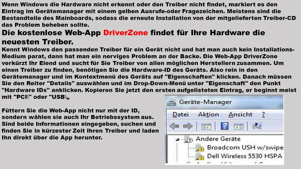 Wenn Windows die Hardware nicht erkennt oder den Treiber nicht findet, markiert es den Eintrag im Gerätemanager mit einem gelben Ausrufe-oder Fragezei