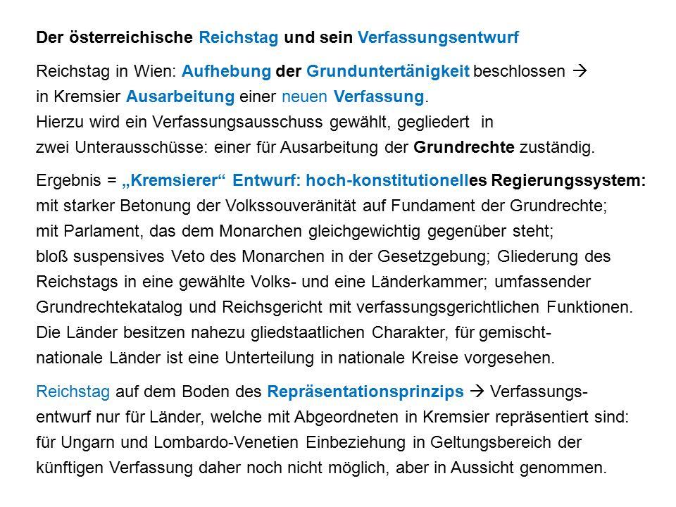 Der österreichische Reichstag und sein Verfassungsentwurf Reichstag in Wien: Aufhebung der Grunduntertänigkeit beschlossen  in Kremsier Ausarbeitung einer neuen Verfassung.