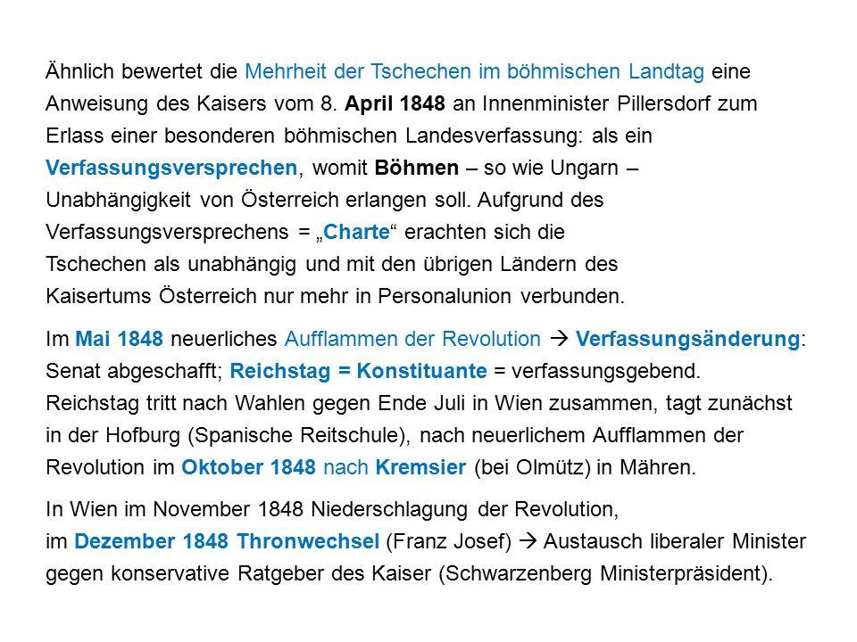 Ähnlich bewertet die Mehrheit der Tschechen im böhmischen Landtag eine Anweisung des Kaisers vom 8.