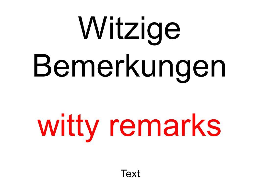 Witzige Bemerkungen witty remarks Text