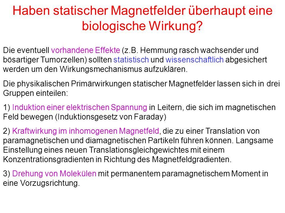 Haben statischer Magnetfelder überhaupt eine biologische Wirkung.