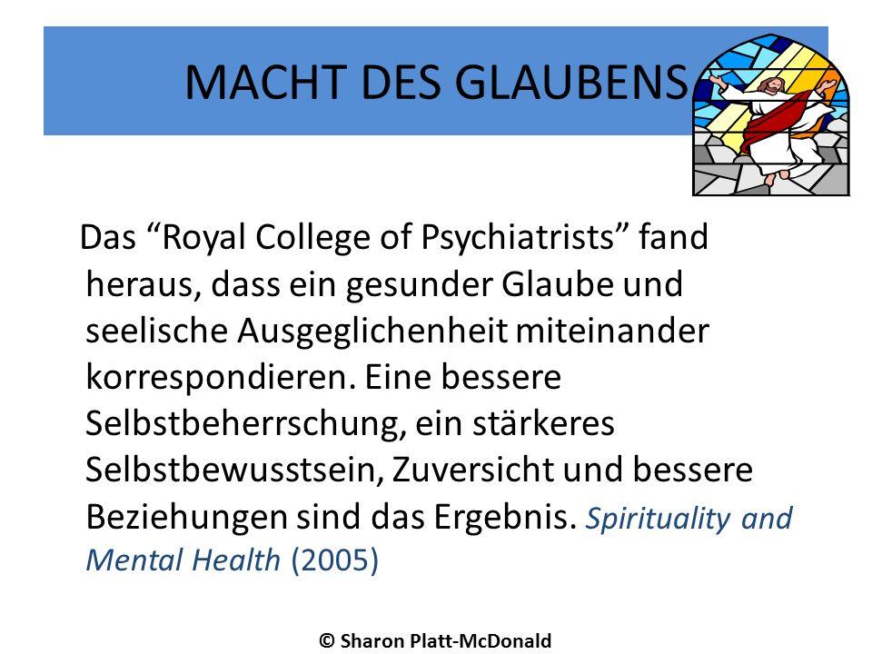 MACHT DES GLAUBENS Das Royal College of Psychiatrists fand heraus, dass ein gesunder Glaube und seelische Ausgeglichenheit miteinander korrespondieren.