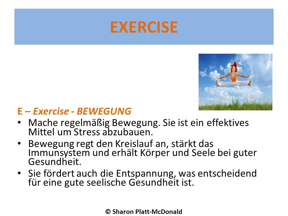 EXERCISE E – Exercise - BEWEGUNG Mache regelmäßig Bewegung.