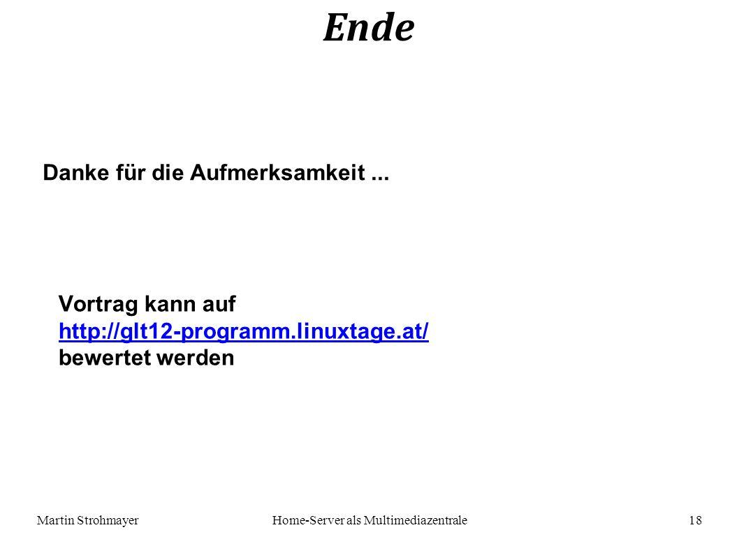 Martin StrohmayerHome-Server als Multimediazentrale 18 Danke für die Aufmerksamkeit...