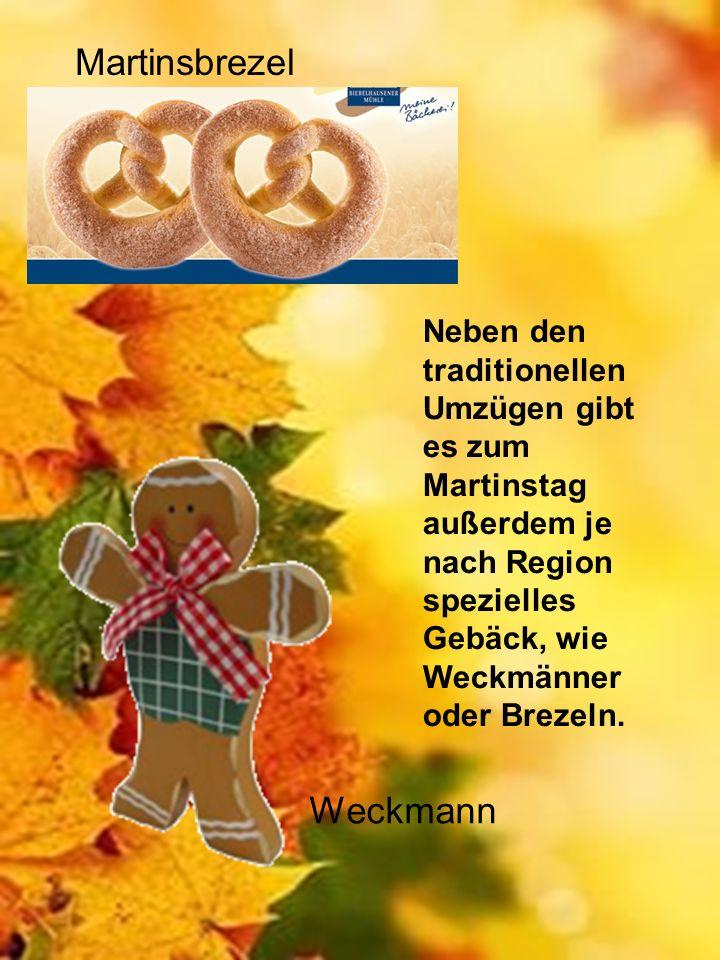 Martinsbrezel Neben den traditionellen Umzügen gibt es zum Martinstag außerdem je nach Region spezielles Gebäck, wie Weckmänner oder Brezeln. Weckmann