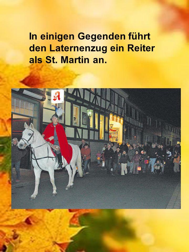 In einigen Gegenden führt den Laternenzug ein Reiter als St. Martin an.