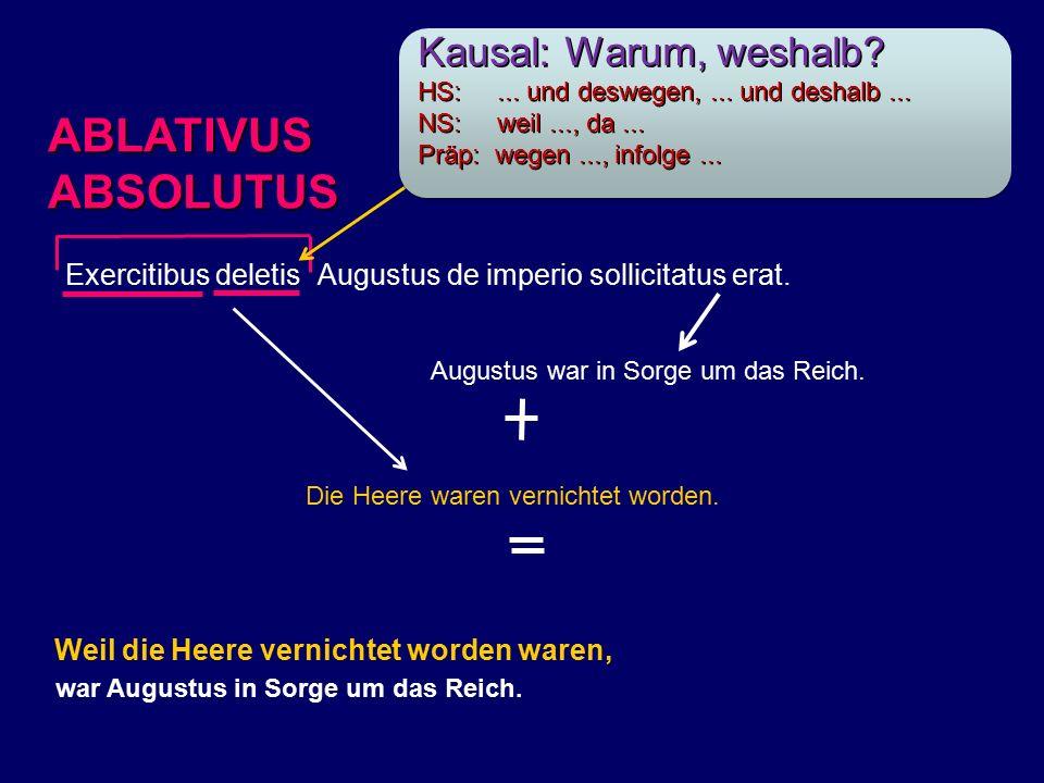 Exercitibus deletis Augustus de imperio sollicitatus erat.