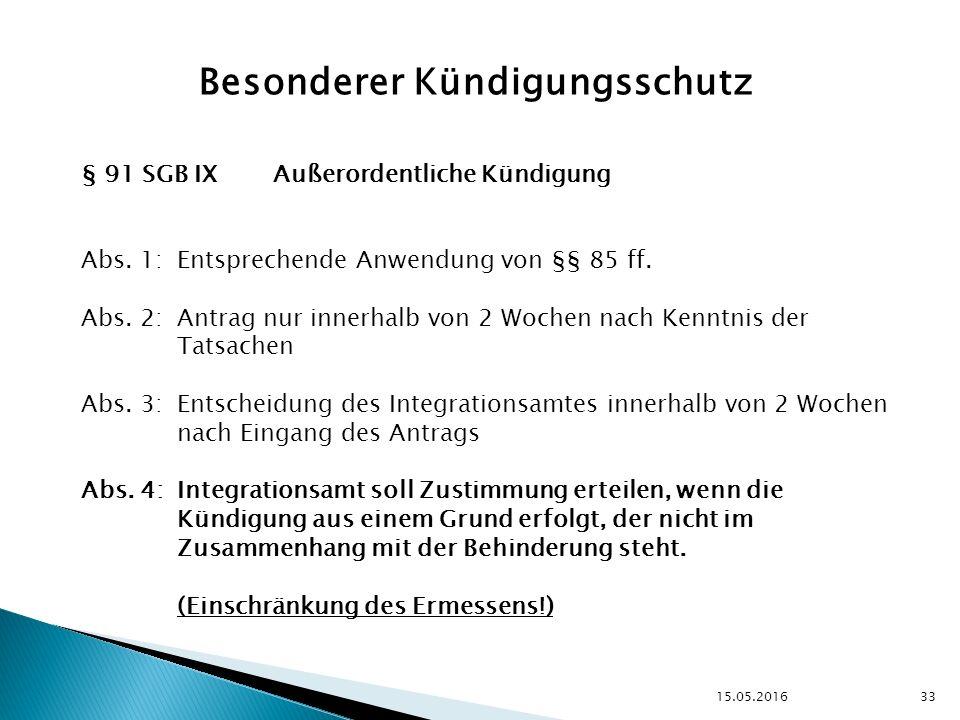 15.05.2016 33 Besonderer Kündigungsschutz § 91 SGB IXAußerordentliche Kündigung Abs.