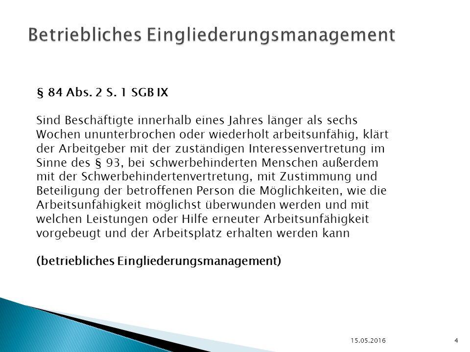 15.05.2016 4 Betriebliches Eingliederungsmanagement § 84 Abs.