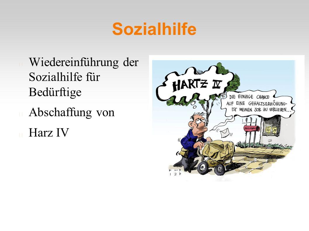 Sozialhilfe Wiedereinführung der Sozialhilfe für Bedürftige Abschaffung von Harz IV