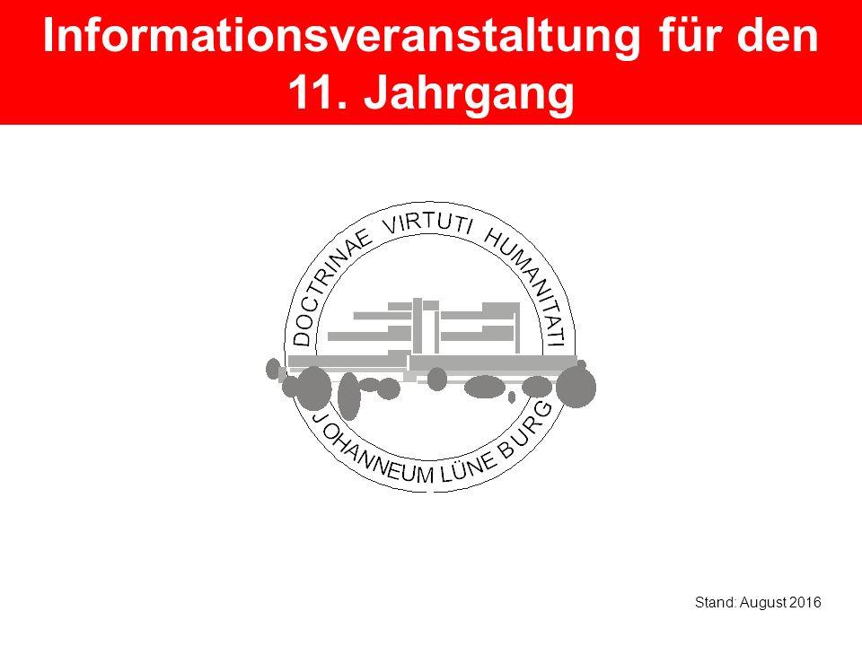 Informationsveranstaltung für den 11. Jahrgang Stand: August 2016