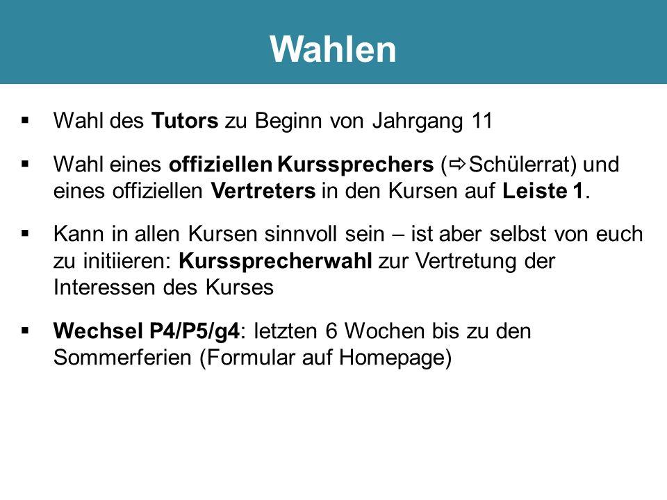  Wahl des Tutors zu Beginn von Jahrgang 11  Wahl eines offiziellen Kurssprechers (  Schülerrat) und eines offiziellen Vertreters in den Kursen auf Leiste 1.