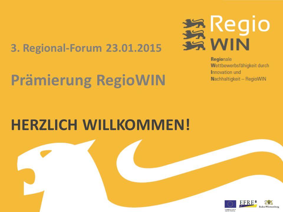 3. Regional-Forum 23.01.2015 Prämierung RegioWIN HERZLICH WILLKOMMEN! 1