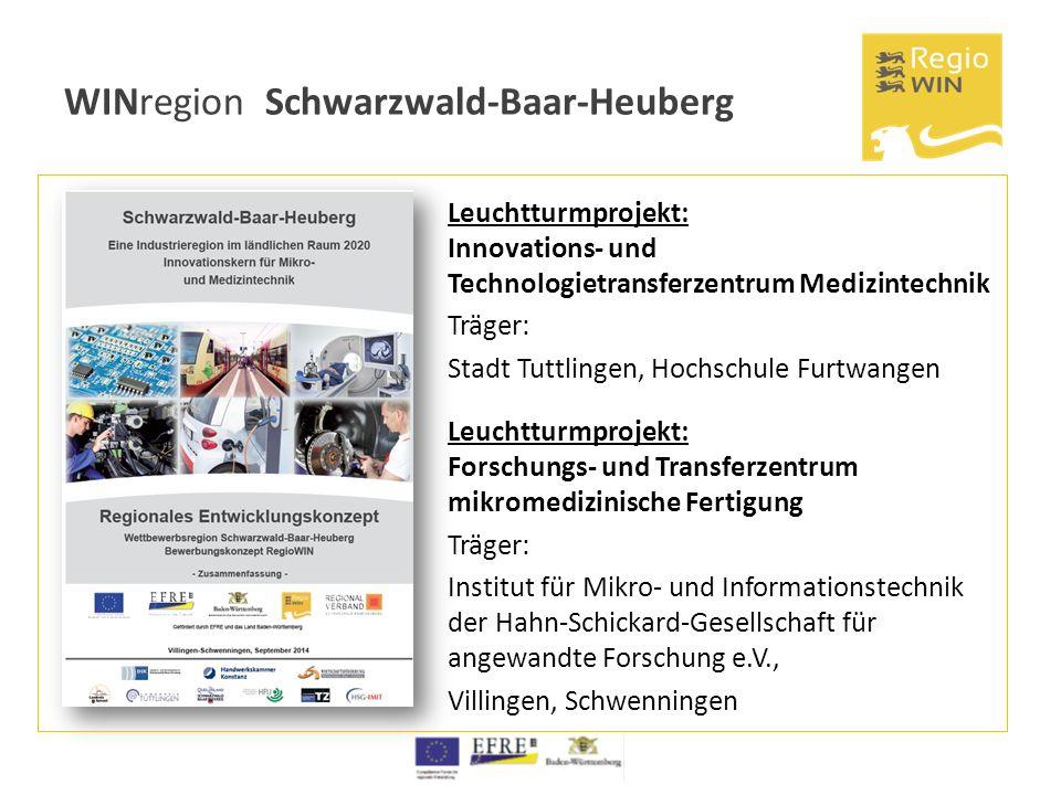 WINregion Schwarzwald-Baar-Heuberg Leuchtturmprojekt: Innovations- und Technologietransferzentrum Medizintechnik Träger: Stadt Tuttlingen, Hochschule