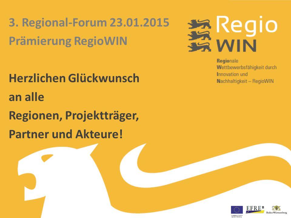 3. Regional-Forum 23.01.2015 Prämierung RegioWIN Herzlichen Glückwunsch an alle Regionen, Projektträger, Partner und Akteure! 1