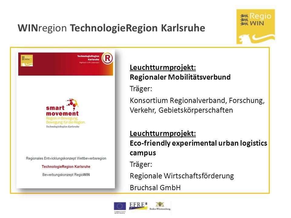 WINregion TechnologieRegion Karlsruhe Leuchtturmprojekt: Regionaler Mobilitätsverbund Träger: Konsortium Regionalverband, Forschung, Verkehr, Gebietsk