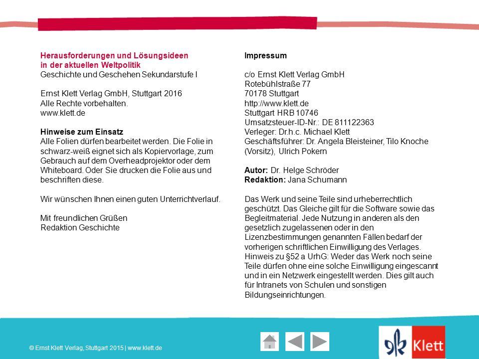 Geschichte und Geschehen Oberstufe Herausforderungen und Lösungsideen in der aktuellen Weltpolitik Geschichte und Geschehen Sekundarstufe I Ernst Klett Verlag GmbH, Stuttgart 2016 Alle Rechte vorbehalten.