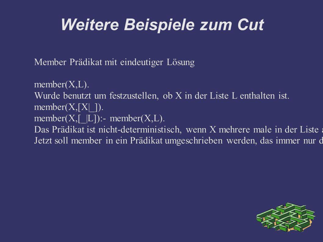 Weitere Beispiele zum Cut Member Prädikat mit eindeutiger Lösung member(X,L).