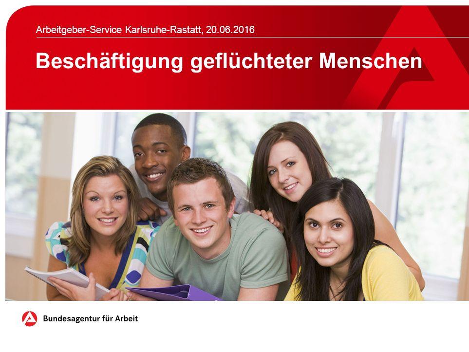 Beschäftigung geflüchteter Menschen Arbeitgeber-Service Karlsruhe-Rastatt, 20.06.2016