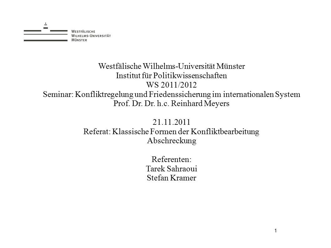 12 Seminar: Konfliktregelung und Friedenssicherung im internationalen System Klassische Formen der Konfliktbearbeitung: Abschreckung Prof.