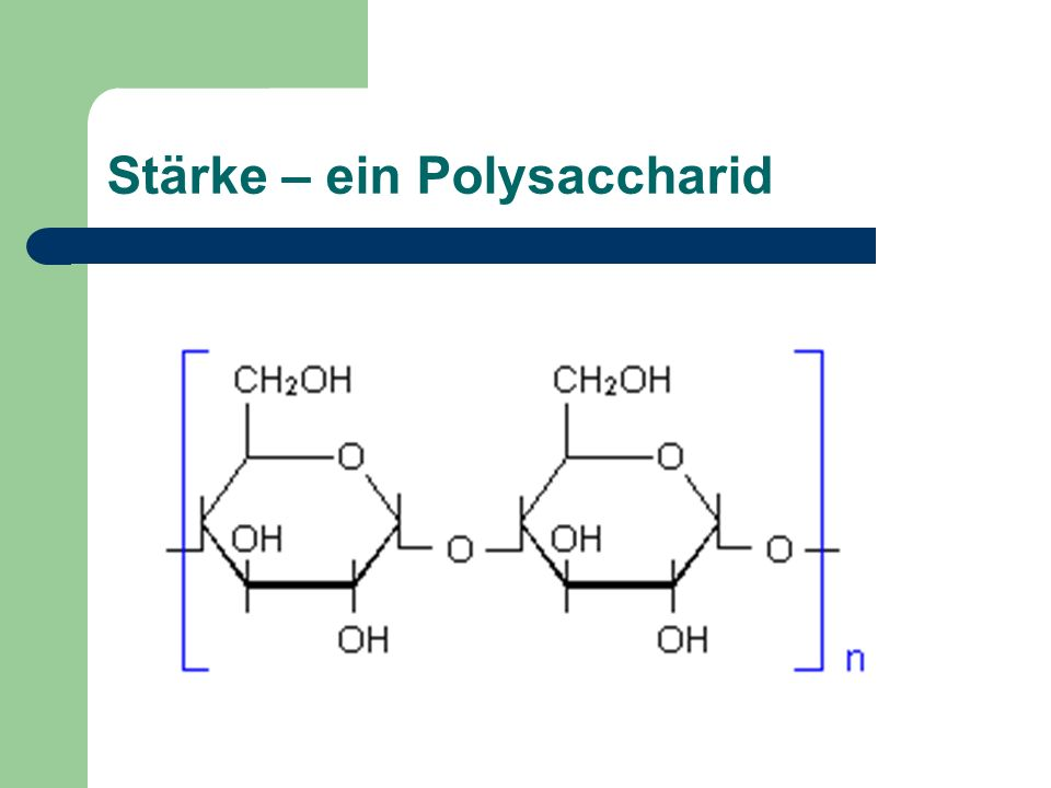 Stärke – ein Polysaccharid