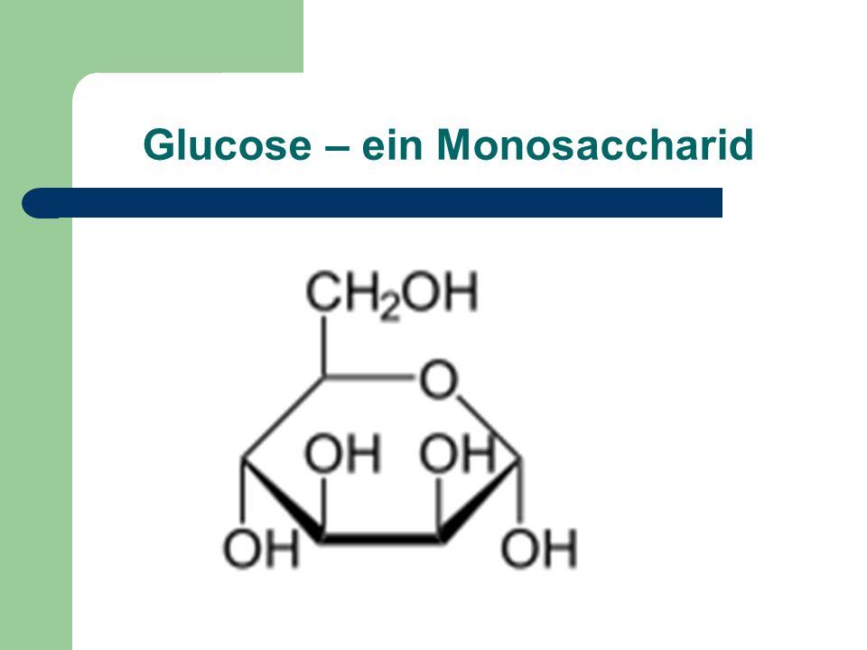 Glucose – ein Monosaccharid