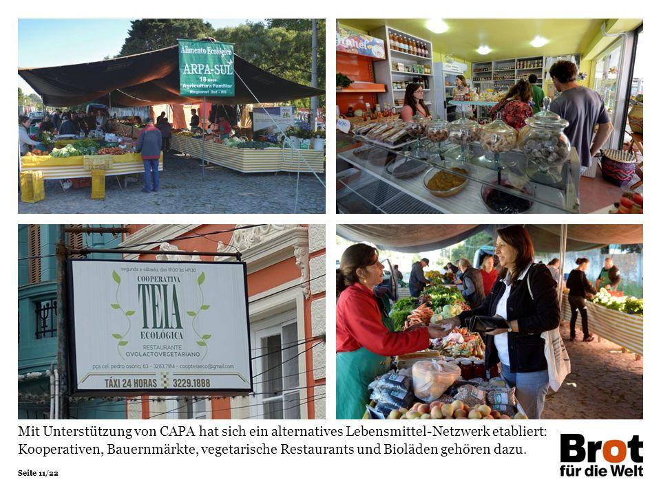 Seite 11/22 Mit Unterstützung von CAPA hat sich ein alternatives Lebensmittel-Netzwerk etabliert: Kooperativen, Bauernmärkte, vegetarische Restaurants