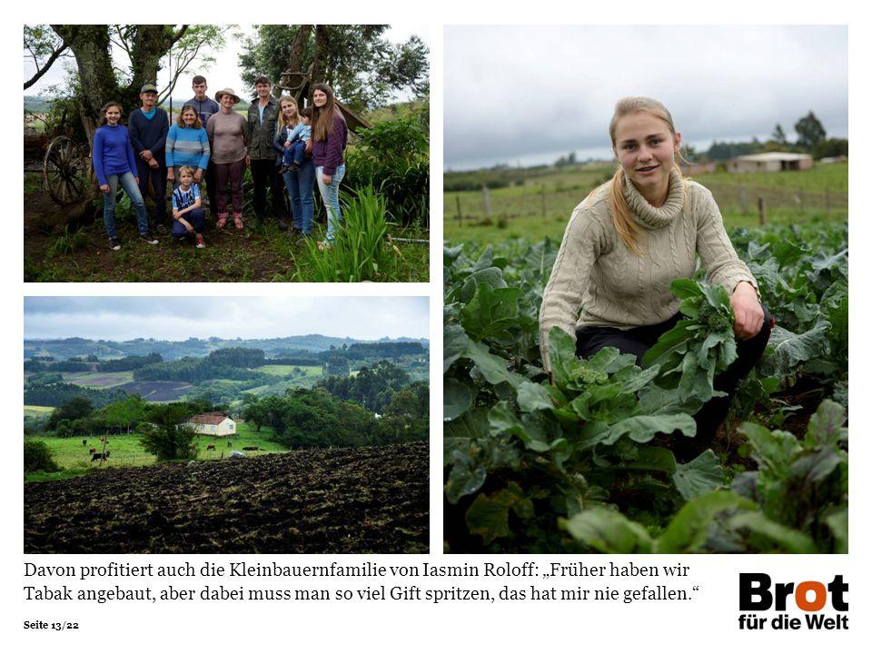 """Seite 13/22 Davon profitiert auch die Kleinbauernfamilie von Iasmin Roloff: """"Früher haben wir Tabak angebaut, aber dabei muss man so viel Gift spritze"""