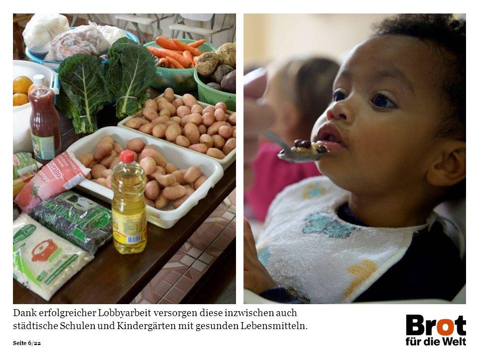 Seite 6/22 Dank erfolgreicher Lobbyarbeit versorgen diese inzwischen auch städtische Schulen und Kindergärten mit gesunden Lebensmitteln.
