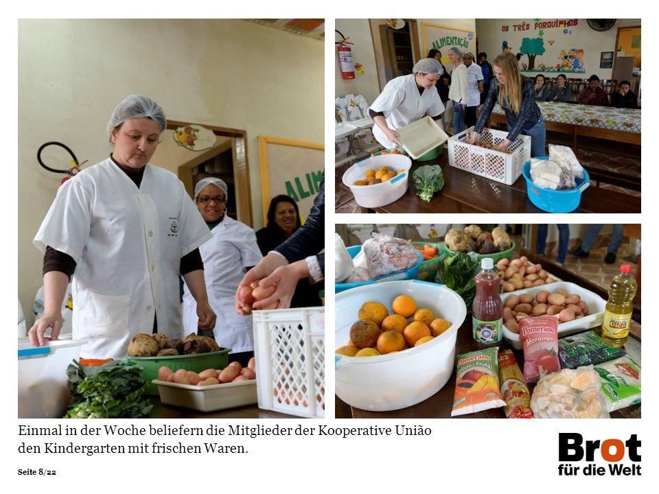 Seite 8/22 Einmal in der Woche beliefern die Mitglieder der Kooperative União den Kindergarten mit frischen Waren.
