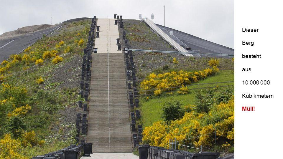 Dieser Berg besteht aus 10 000 000 Kubikmetern Müll!