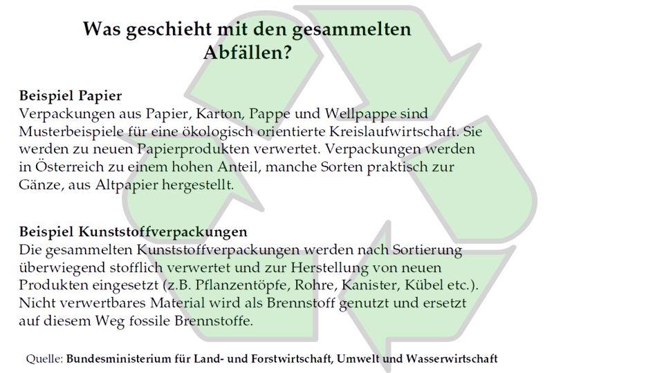 Müll richtig trennen Wenn Sie es genau wissen wollen, dann besuchen Sie: https://www.bmlfuw.gv.at/greentec/abfall-ressourcen/abfalltrennung-entsorgung.html Gelber Sack - gelbe Tonne Kunststoffverpackungen Zahnpastatuben (Plastik) Styroporchips Plastikflaschen Plastikverpackungen Zahnbürsten Bene-Ordner, Ringmappen Plastikkanister Plastikspielzeug Röntgenbilder