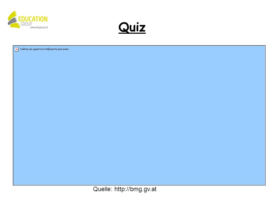 Quelle: http://bmg.gv.at Quiz
