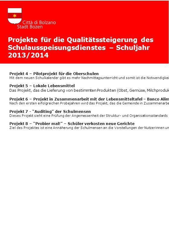 Projekte für die Qualitätssteigerung des Schulausspeisungsdienstes – Schuljahr 2013/2014 Projekt 4 – Pilotprojekt für die Oberschulen Mit dem neuen Sc