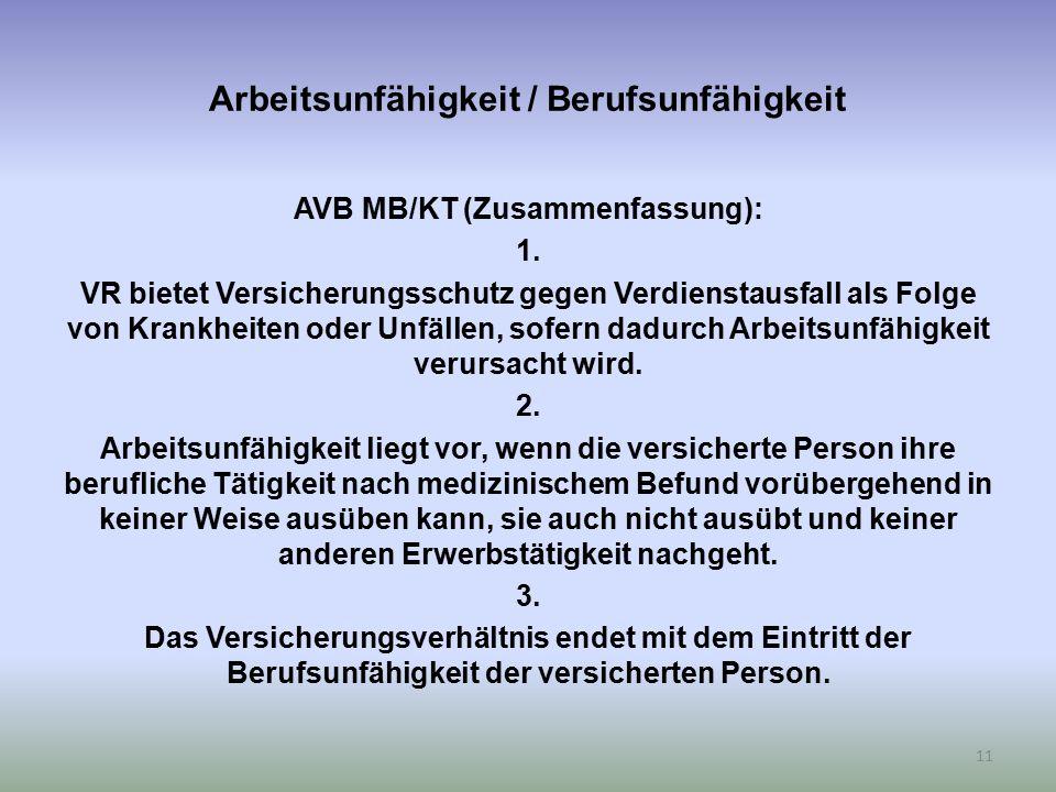 Arbeitsunfähigkeit / Berufsunfähigkeit AVB MB/KT (Zusammenfassung): 1.
