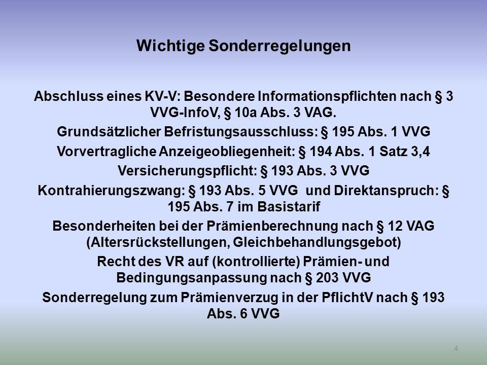 Wichtige Sonderregelungen Abschluss eines KV-V: Besondere Informationspflichten nach § 3 VVG-InfoV, § 10a Abs.