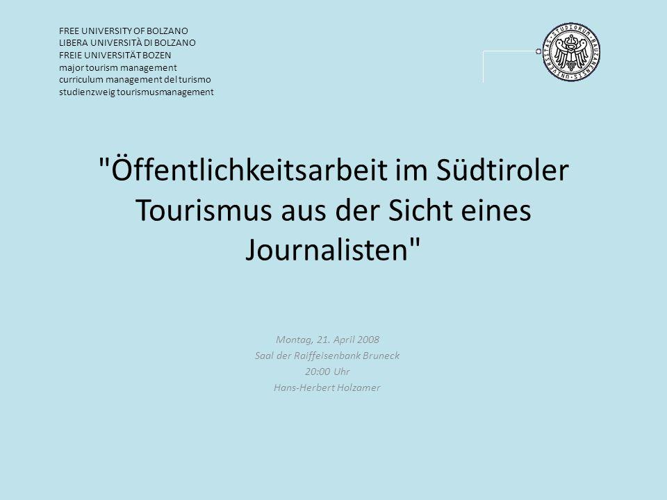 Öffentlichkeitsarbeit im Südtiroler Tourismus aus der Sicht eines Journalisten Montag, 21.