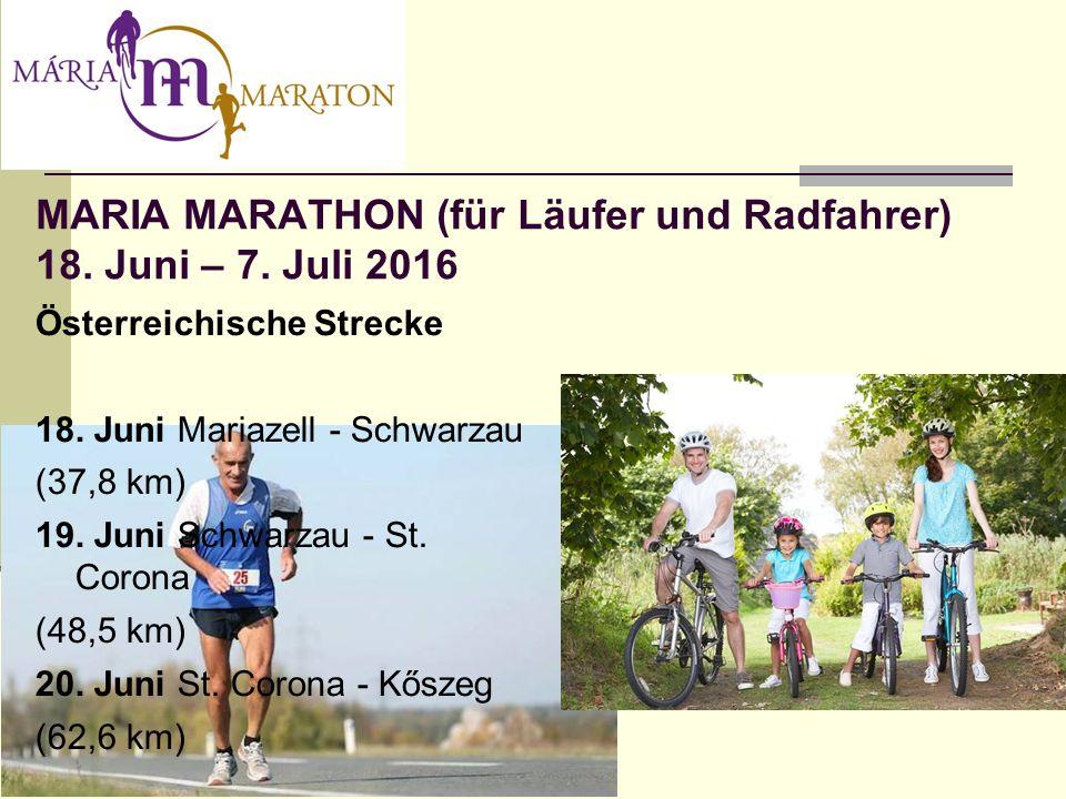 MARIA MARATHON (für Läufer und Radfahrer) 18. Juni – 7.