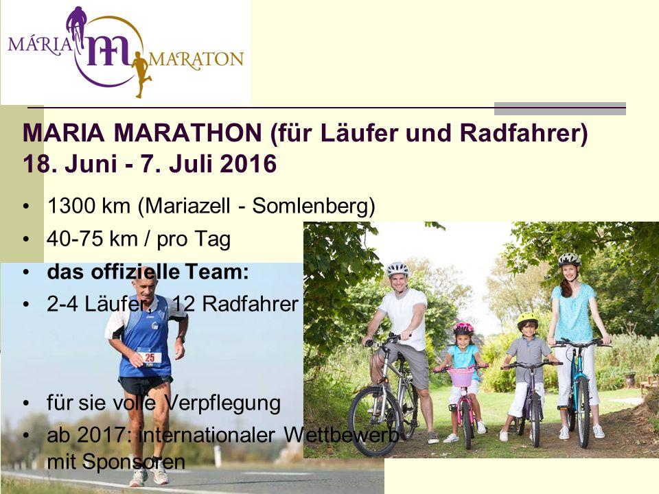 MARIA MARATHON (für Läufer und Radfahrer) 18. Juni - 7.