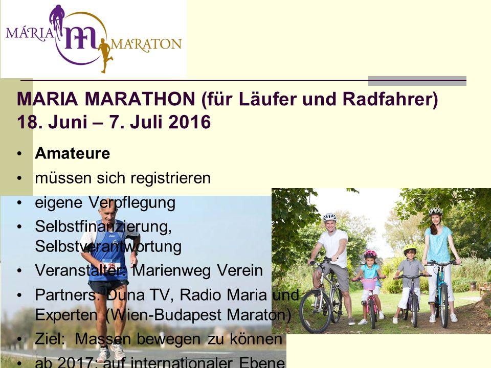 MARIA MARATHON (für Läufer und Radfahrer) 18.Juni – 7.
