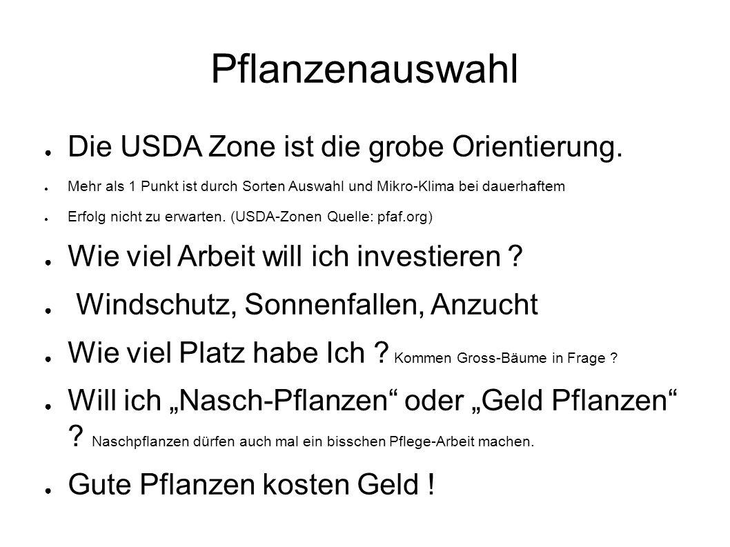 Pflanzenauswahl ● Die USDA Zone ist die grobe Orientierung.