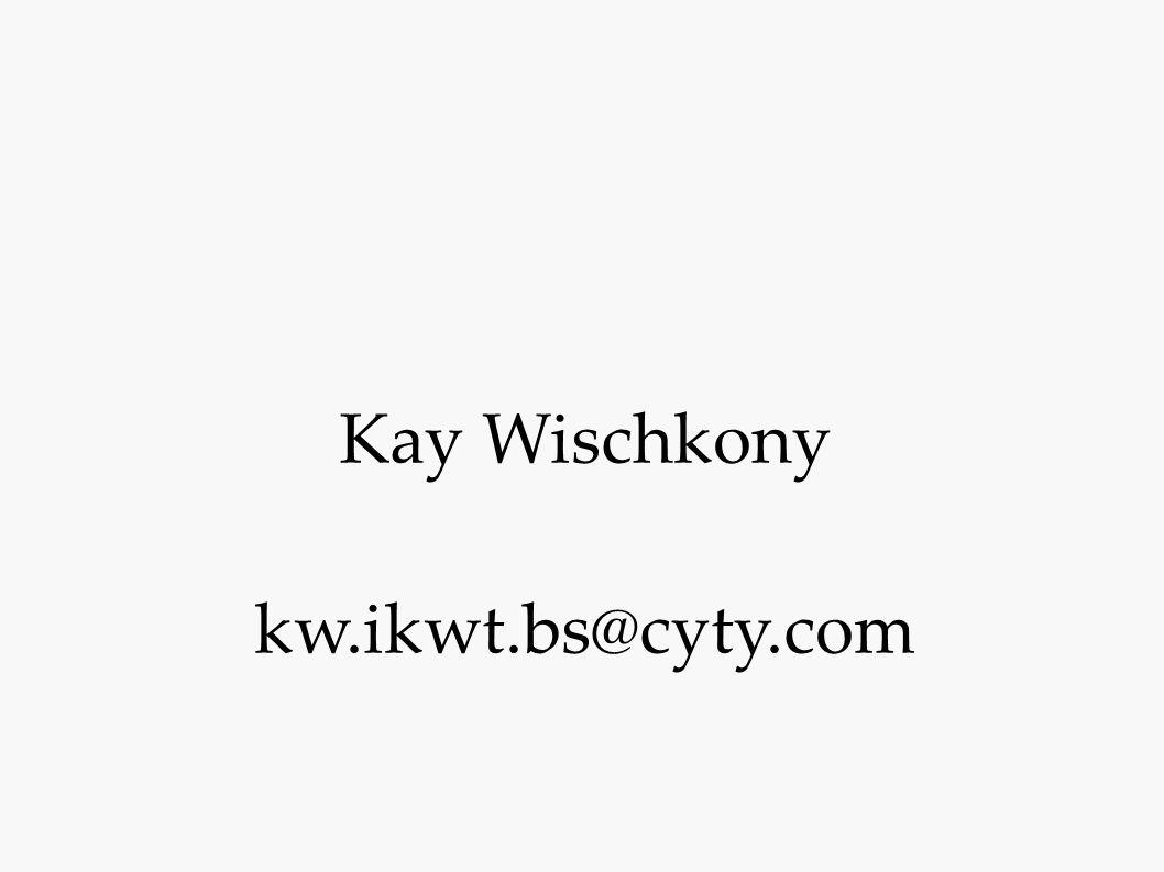Kay Wischkony kw.ikwt.bs@cyty.com