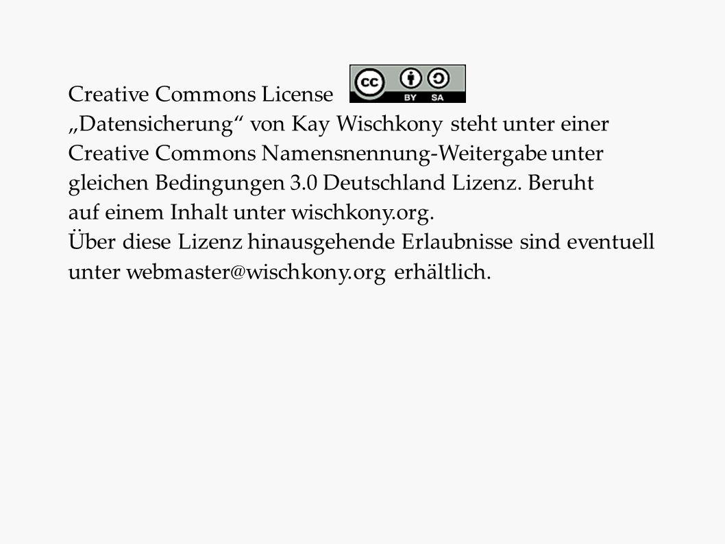 """Creative Commons License """"Datensicherung"""" von Kay Wischkony steht unter einer Creative Commons Namensnennung-Weitergabe unter gleichen Bedingungen 3.0"""