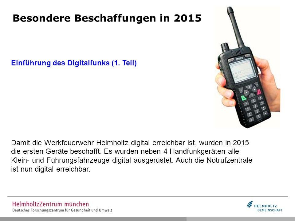 Besondere Beschaffungen in 2015 Einführung des Digitalfunks (1.