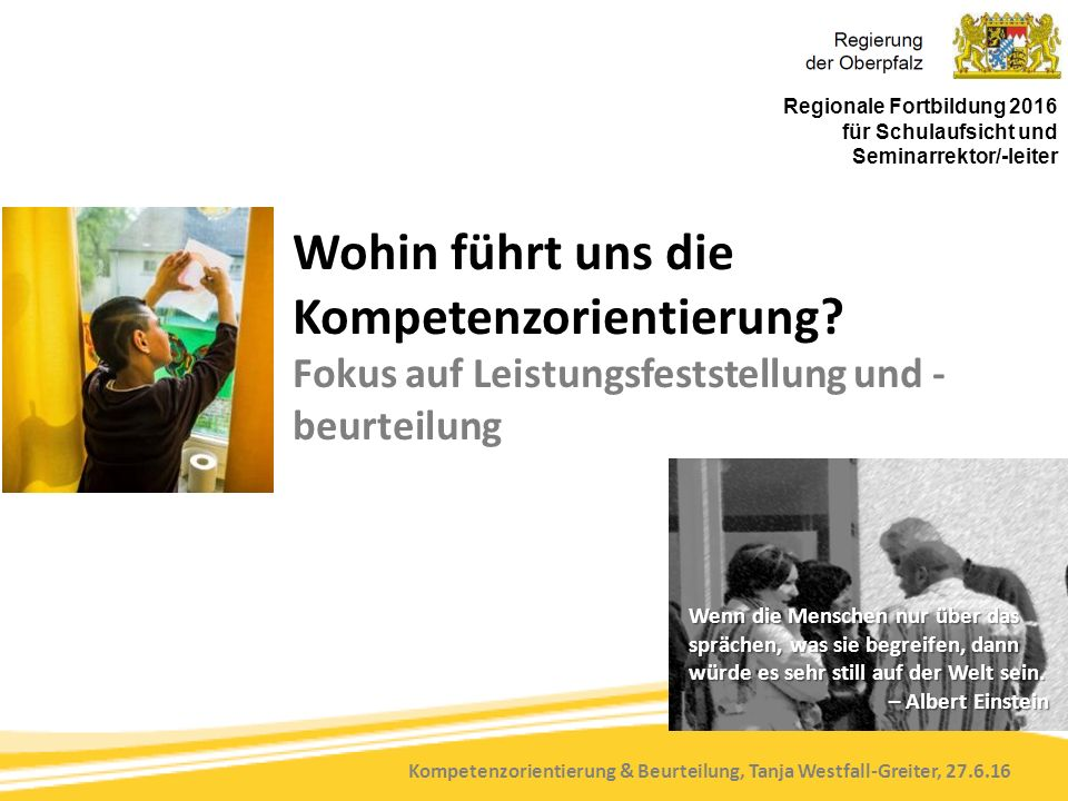 Kompetenzorientierung & Beurteilung, Tanja Westfall-Greiter, 27.6.16 Wohin führt uns die Kompetenzorientierung? Fokus auf Leistungsfeststellung und -